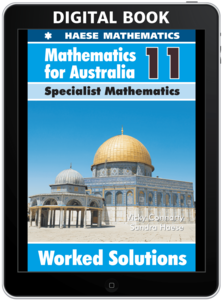 Mathematics for Australia 11 Specialist Mathematics WORKED SOLUTIONS
