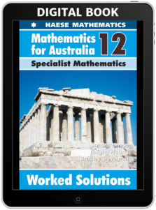 Mathematics for Australia 12 Specialist Mathematics WORKED SOLUTIONS