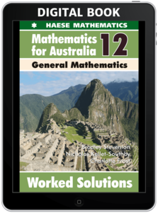 Mathematics for Australia 12 General Mathematics WORKED SOLUTIONS