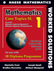 Mathematics: Core Topics SL WORKED SOLUTIONS