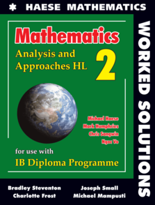 Mathematics: Analysis and Approaches HL WORKED SOLUTIONS