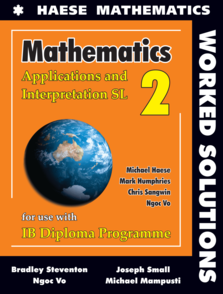 Mathematics: Applications and Interpretation SL WORKED SOLUTIONS